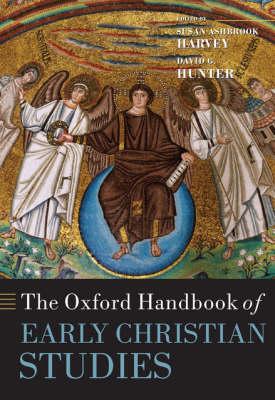 The Oxford Handbook of Early Christian Studies - Oxford Handbooks (Hardback)