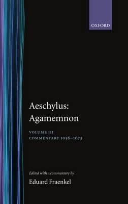 Aeschylus: Agamemnon: Aeschylus: Agamemnon: Volume III: Commentary 1056-1673 - Aeschylus: Agamemnon (Hardback)
