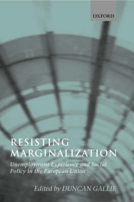 Resisting Marginalization: Unemployment Experience and Social Policy in the European Union (Hardback)