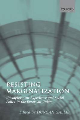 Resisting Marginalization: Unemployment Experience and Social Policy in the European Union (Paperback)
