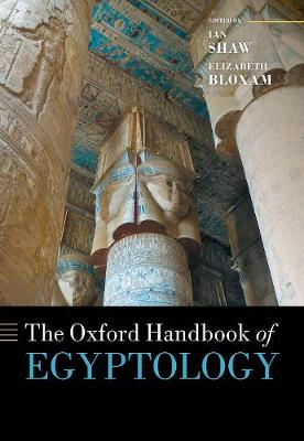 The Oxford Handbook of Egyptology - Oxford Handbooks (Hardback)