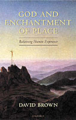 God and Enchantment of Place: Reclaiming Human Experience (Hardback)