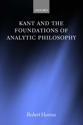 Kant and the Foundations of Analytic Philosophy (Paperback)