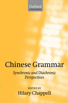 Chinese Grammar: Synchronic and Diachronic Perspectives (Paperback)