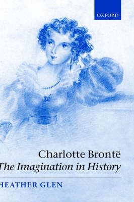 Charlotte Bronte: The Imagination in History (Paperback)