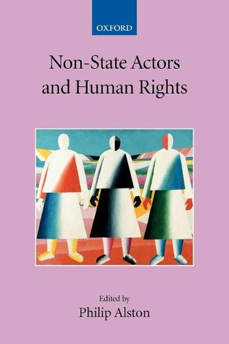 Non-State Actors and Human Rights - Collected Courses of the Academy of European Law (Paperback)