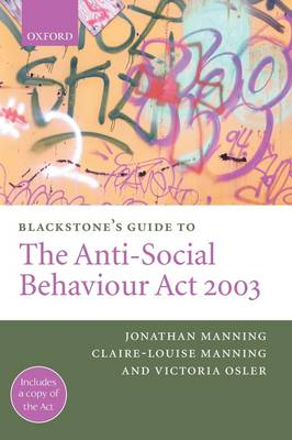 Blackstone's Guide to the Anti-Social Behaviour Act 2003 - Blackstone's Guide (Paperback)