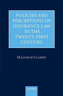 Policies and Perceptions of Insurance Law in the Twenty First Century (Hardback)