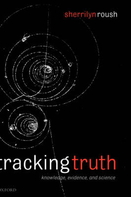 Tracking Truth: Knowledge, Evidence, and Science (Hardback)