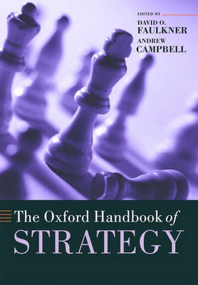 The Oxford Handbook of Strategy: A Strategy Overview and Competitive Strategy - Oxford Handbooks (Paperback)