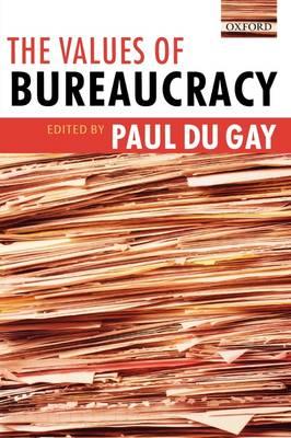 The Values of Bureaucracy (Paperback)