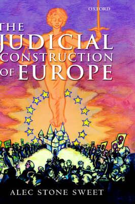 The Judicial Construction of Europe (Hardback)