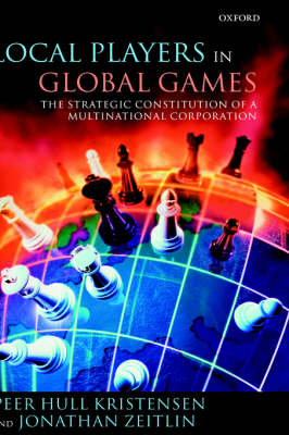 Local Players in Global Games: The Strategic Constitution of a Multinational Corporation (Hardback)