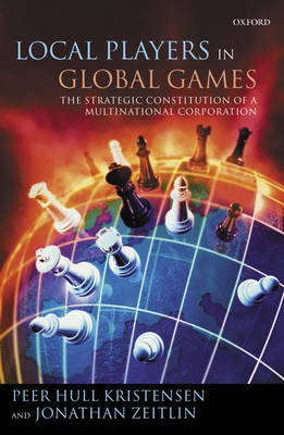 Local Players in Global Games: The Strategic Constitution of a Multinational Corporation (Paperback)