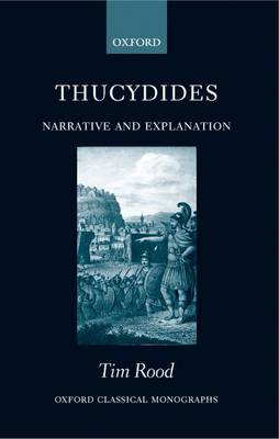 Thucydides: Narrative and Explanation - Oxford Classical Monographs (Paperback)