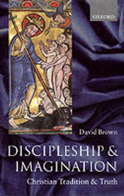 Discipleship and Imagination: Christian Tradition and Truth (Paperback)
