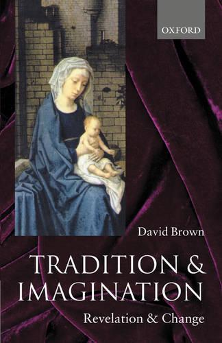 Tradition and Imagination: Revelation and Change (Paperback)