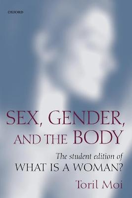 Sex, Gender, and the Body: The Student Edition of What Is a Woman? (Paperback)