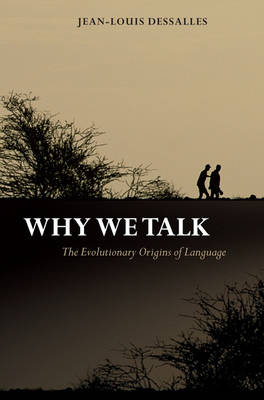 Why We Talk: The Evolutionary Origins of Language - Studies in the Evolution of Language (Hardback)