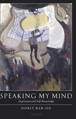 Speaking My Mind: Expression and Self-Knowledge (Paperback)