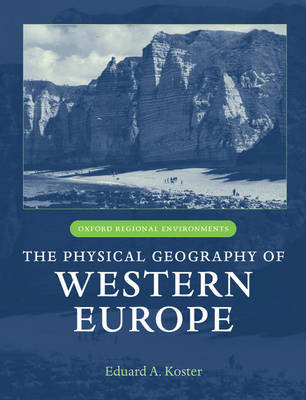 The Physical Geography of Western Europe - Oxford Regional Environments (Hardback)