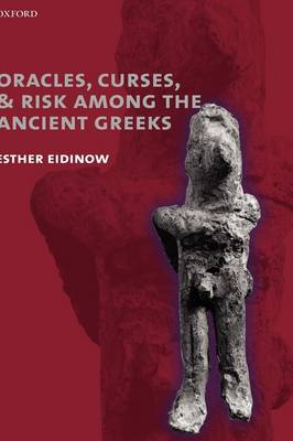 Oracles, Curses, and Risk Among the Ancient Greeks (Hardback)