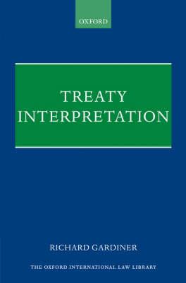 Treaty Interpretation - Oxford International Law Library (Hardback)