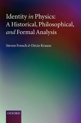 Identity in Physics: A Historical, Philosophical, and Formal Analysis (Hardback)