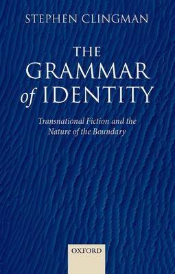 The Grammar of Identity: Transnational Fiction and the Nature of the Boundary (Hardback)