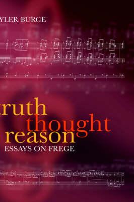 Truth, Thought, Reason: Essays on Frege (Hardback)