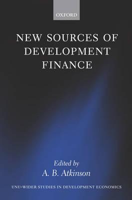 New Sources of Development Finance - WIDER Studies in Development Economics (Hardback)