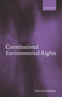 Constitutional Environmental Rights (Hardback)