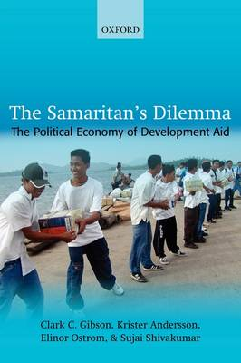The Samaritan's Dilemma: The Political Economy of Development Aid (Paperback)