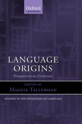 Language Origins: Perspectives on Evolution - Studies in the Evolution of Language (Hardback)
