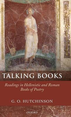 Talking Books: Readings in Hellenistic and Roman Books of Poetry (Hardback)