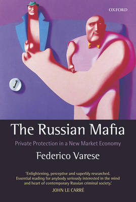 The Russian Mafia: Private Protection in a New Market Economy (Paperback)