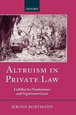 Altruism in Private Law: Liability for Nonfeasance and Negotiorum Gestio (Hardback)