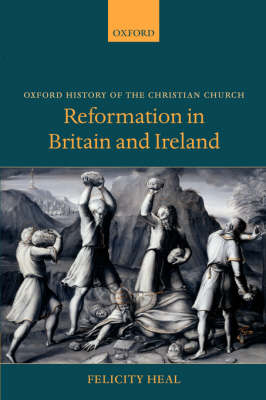 Reformation in Britain and Ireland - Oxford History of the Christian Church (Paperback)