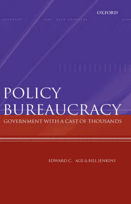 Policy Bureaucracy: Government with a Cast of Thousands (Hardback)