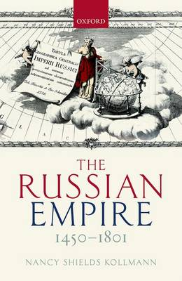 The Russian Empire 1450-1801 - Oxford History of Early Modern Europe (Hardback)
