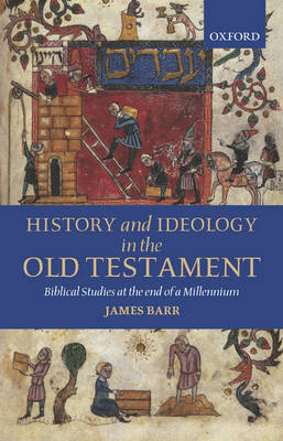 History and Ideology in the Old Testament: Biblical Studies at the End of a Millennium (Paperback)