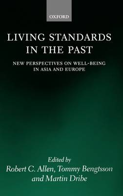 Living Standards in the Past: New Perspectives on Well-Being in Asia and Europe (Hardback)