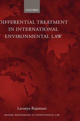 Differential Treatment in International Environmental Law - Oxford Monographs in International Law (Hardback)