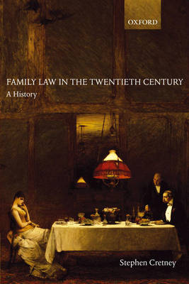 Family Law in the Twentieth Century: A History (Paperback)