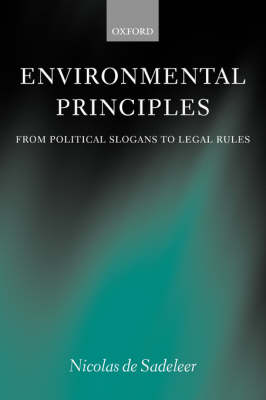 Environmental Principles: From Political Slogans to Legal Rules (Paperback)