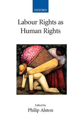 Labour Rights as Human Rights - Collected Courses of the Academy of European Law (Hardback)