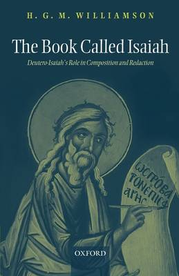 The Book Called Isaiah: Deutero-Isaiah's Role in Composition and Redaction (Paperback)