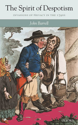 The Spirit of Despotism: Invasions of Privacy in the 1790s (Hardback)