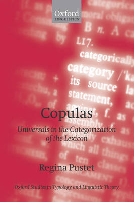 Copulas: Universals in the Categorization of the Lexicon - Oxford Studies in Typology and Linguistic Theory (Paperback)
