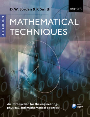 Mathematical Techniques: An Introduction for the Engineering, Physical, and Mathematical Sciences (Paperback)